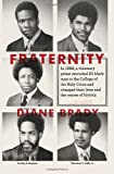 Diane Brady Fraternity: In 1968, a Visionary Priest Recruited 20 Black Men to the College of the Holy Cross and Changed Their Lives and the Co