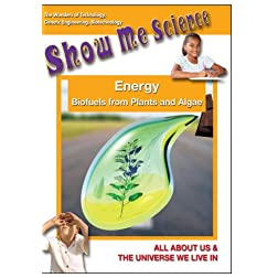 Energy - Biofuels from Plants & Algae