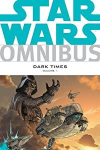 Star Wars Omnibus: Dark Times Volume 1 by Randy Stradley, Dave Marshall, Doug Wheatley and Dave Ross