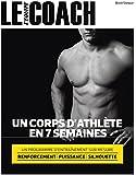 Un Corps d'athlète en 7 semaines: Programme d'entraînement sur mesure