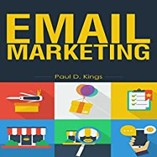 Email Marketing: List Building and Campaigns Audiobook by Paul D. Kings Narrated by Dave Wright