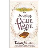 The JOURNAL OF CALLIE WADE ~ Dawn Miller