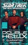 Quarantine: Double Helix #4 (Star Trek: The Next Generation Book 54)