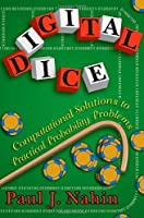 Digital Dice: Computational Solutions to Practical Probability Problems Front Cover