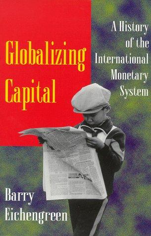 Globalizing Capital: A History of the International Monetary System (IMF)