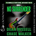 No Surrender: The Chronicles of Bayou Savage, Guitar Ghost Fighter, Book I (       UNABRIDGED) by Dean Russell, Chase Walker Narrated by Chase Walker