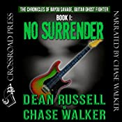 No Surrender: The Chronicles of Bayou Savage, Guitar Ghost Fighter, Book I | [Dean Russell, Chase Walker]