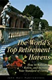 img - for The World's Top Retirement Havens: How to Relocate, Retire, and Increase Your Standard of Living book / textbook / text book