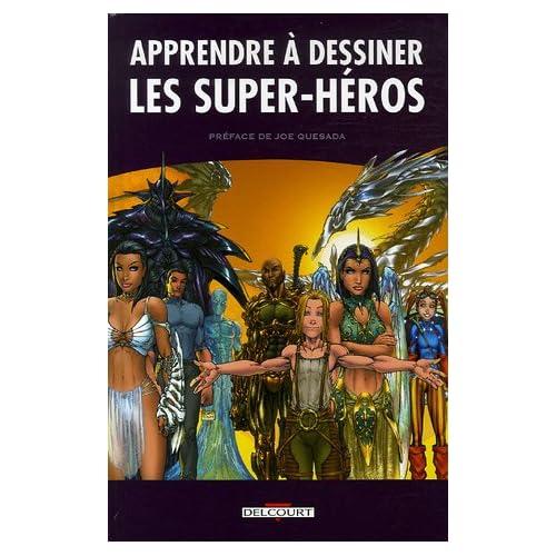 Apprendre à dessiner les super-héros : Tome 1, Les bases de la technique