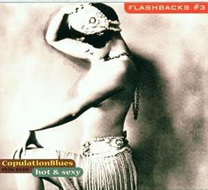 Flashbacks, Vol. 3 - Copulation Blues 1926-1940: Hot & Sexy