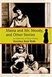 img - for Mama and Mr. Moody, and Other Stories book / textbook / text book