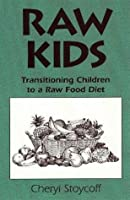 Raw Kids: Transitioning Children to a Raw Food Diet