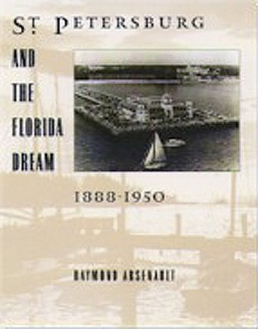 St. Petersburg and the Florida Dream, 1888-1950 (Florida Sand Dollar Books)