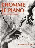 echange, troc Monique Deschaussee - L'homme et le piano