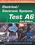 ASE Test Prep Series -- Automobile (A6): Automotive Electrical-Electronics Systems (ASE Test Prep: Electrical/Electronics Systems Test A6)