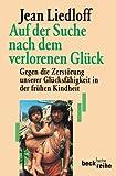 Auf der Suche nach dem verlorenen Glück. Beck Reihe,  Band 224 (340645724X) by Jean Liedloff