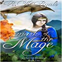 Mark of the Mage: The Scribes of Medeisia, Volume 1 (       UNABRIDGED) by R. K. Ryals Narrated by Valerie Gilbert