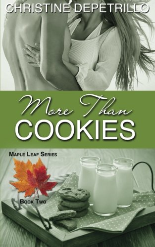 More Than Cookies (The Maple Leaf Series)