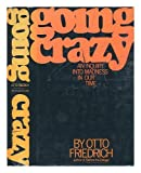Going Crazy (0671221744) by Otto friedrich