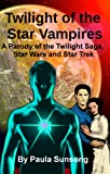 Twilight of the Star Vampires (Book2): A Parody of the Twilight Saga, Star Wars and Star Trek