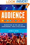 Audience: Marketing in the Age of Sub...