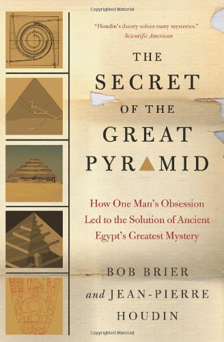 Secret of the Great Pyramid: How One Man's Obsession Led to the Solution of Ancient Egypt's Greatest Mystery