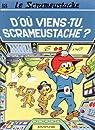 Le Scrameustache, tome 18: D'o� viens-tu Scrameustache par Gos