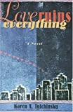 img - for Love Ruins Everything book / textbook / text book