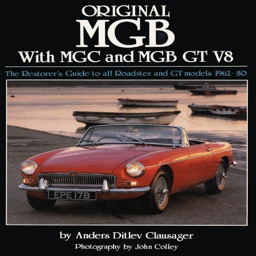 original-mgb-with-mgc-and-mgb-gt-v8-the-restorers-guide-to-all-roadster-and-gt-models-1962-80-by-cla