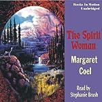 The Spirit Woman: Arapaho Indian Mysteries   Margaret Coel