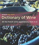 Dictionary of French Wines (0304364436) by Lord, Tony