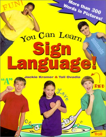 You Can Learn Sign Language!: More Than 300 Words in Pictures, Jackie Kramer, Tali Ovadia