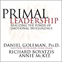 Primal Leadership: Realizing the Power of Emotional Intelligence Hörbuch von Daniel Goleman, Richard Boyatzis, Annie McKee Gesprochen von: Arthur Morey