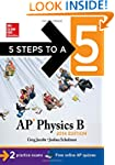 5 Steps to a 5 AP Physics B, 2014 Edi...