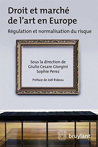 Droit et marché de l'art en Europe : Régulation et normalisation du risque