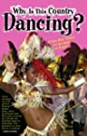 Why is This Country Dancing?: A One-M...