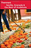 Frommers Seville, Granada and the Best of Andalusia (Frommers Complete Guides)