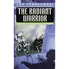 The Radiant Warrior (Adventures of Conrad Stargard, Bk 3) by Leo A. Frankowski