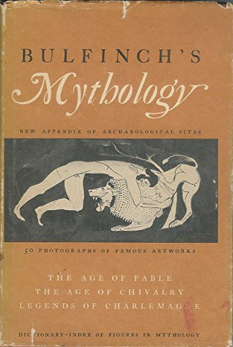 Bulfinch's Mythology:  The Age of Fable, The Age of Chilvalry and legends of Charlemagne PDF