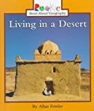 Living in a Desert (Rookie Read-About Geography) (0516215604) by Fowler, Allan