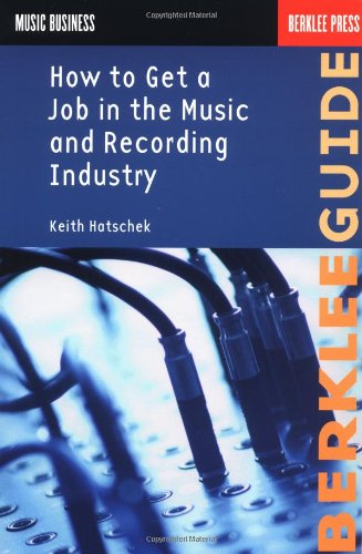 How to Get a Job in the Music and Recording Industry (Music Business)