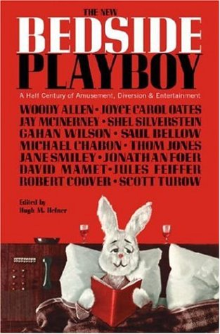 The New Bedside Playboy: A Half Century of Amusement, Diversion & Entertainment: A Half Century of Amusement, Diversion and Entertainment