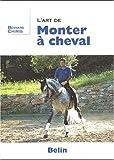 echange, troc Bernard Chiris - L'art de monter à cheval