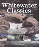 Whitewater Classics: Fifty North Amer...