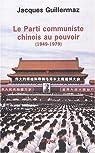 Le Parti communiste chinois au pouvoir par Guillermaz