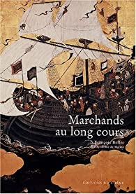 Marchands au Long Cours par Fran�ois Bellec