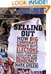 Selling Out: How Big Corporate Money...