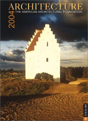 Architecture: The American Architechtural Foundation 2004 Engagement Calendar