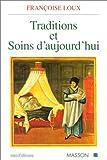 echange, troc Françoise Loux - Traditions et soins d'aujourd'hui: Anthropologie du corps et professions de santé