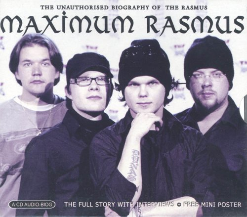 The Rasmus - Maximum Rasmus: The Unauthorised Biography of Rasmus - Zortam Music